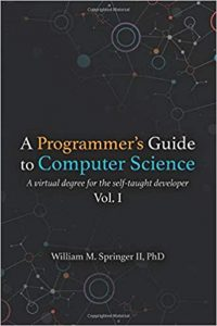 book cover - A Programmer's Guide to Computer Science Volume 1